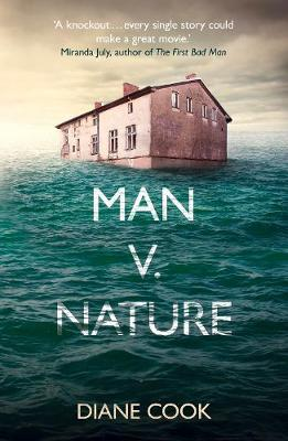 Diane Cook | Man V. Nature | 9781786078858 | Daunt Books