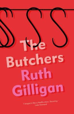 Ruth Gilligan | The Butchers | 9781786499837 | Daunt Books