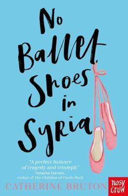 Catherine Bruton | No Ballet Shoes in Syria | 9781788004503 | Daunt Books