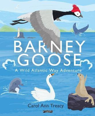 Barney Goose: A Wild Atlantic Way Adventure | Carol Ann Treacy | Charlie Byrne's