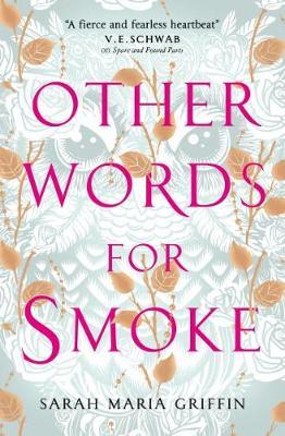 Sarah Maria Griffin | Other Words For Smoke | 9781789090086 | Daunt Books