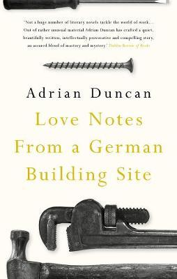 Love Notes From A German Building Site | Adrian Duncan | Charlie Byrne's