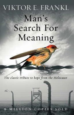 Man's Search For Meaning: The Classic Tribute To Hope From The Holocaust | Viktor E. Frankl | Charlie Byrne's