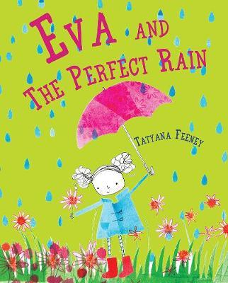 Eva and The Perfect Rain | Tatyana Feeney | Charlie Byrne's