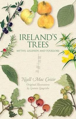 Ireland's Trees: Myths, Legends & Folklore | Niall Mac Coitir | Charlie Byrne's