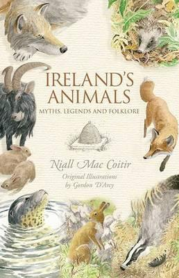 Ireland's Animals: Myths, Legends & Folklore | Niall Mac Coitir | Charlie Byrne's