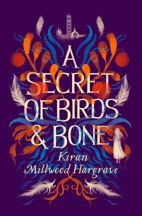 A Secret of Birds & Bone | Kiran Millwood Hargrave | Charlie Byrne's
