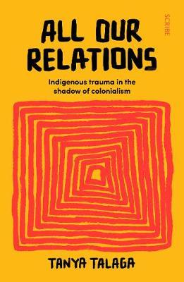 All Our Relations | Tanya Talaga | Charlie Byrne's
