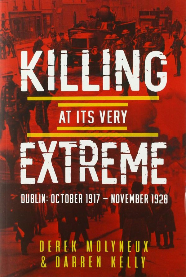 Killing At Its Very Extreme by Derek Molyneux and Darren Kelly