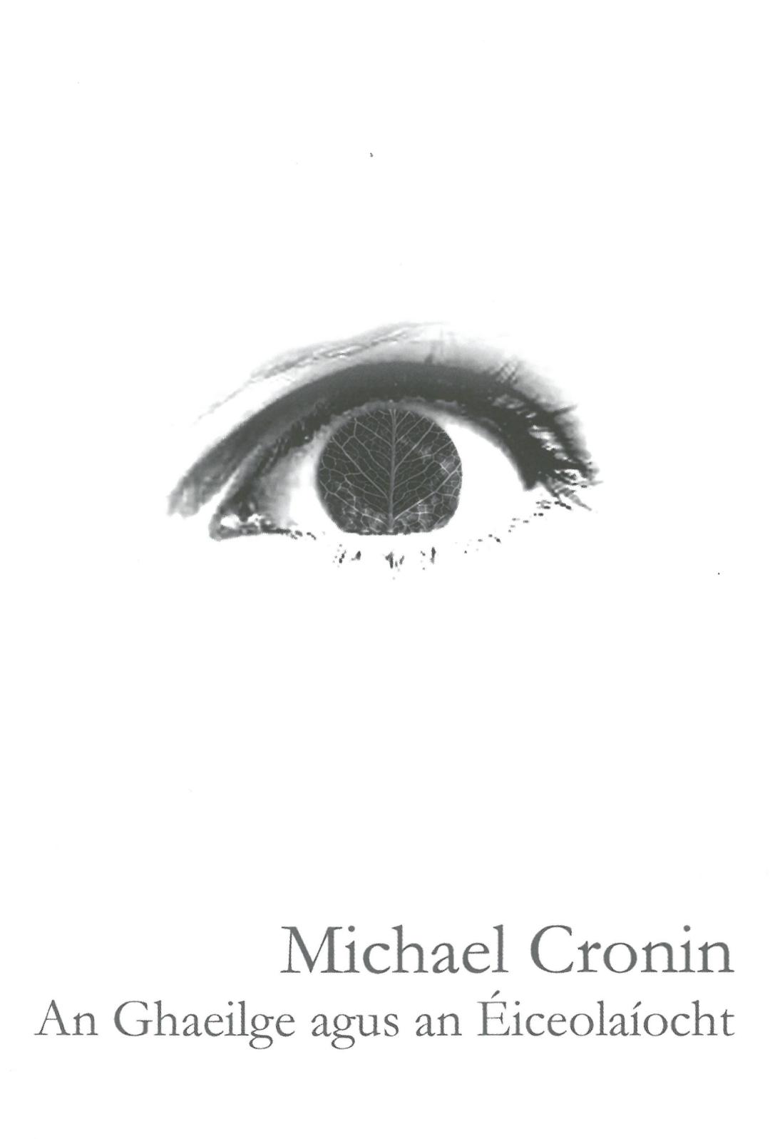 An Ghaeilge Agus An Éirceolaíocht – Irish and Ecology | Michael Cronin | Charlie Byrne's