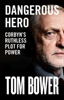 Dangerous Hero | Tom Bower | Charlie Byrne's
