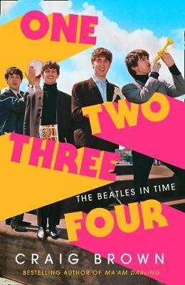 Craig Brown | One Two Three Four - The Beatles in TIme | 9780008340049 | Daunt Books