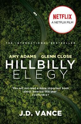 Hillbilly Elegy: The International Bestselling Memoir Coming Soon As A Netflix Major Motion Picture Starring Amy Adams and Glenn Close: A Memoir of A Family and Culture In Crisis | J.D. Vance | Charlie Byrne's