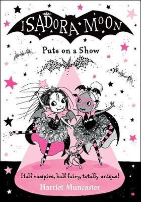 Harriet Muncaster | Isadora Moon Puts on a Show | 9780192768698 | Daunt Books