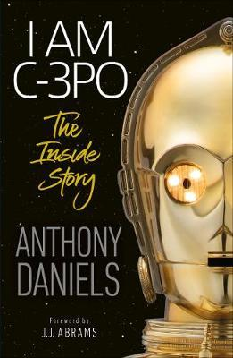I Am C-3po by Anthony Daniels
