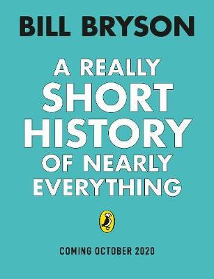 A Really Short History of Nearly Everything | Bill Bryson | Charlie Byrne's