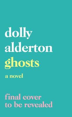 Ghosts | Dolly Alderton | Charlie Byrne's