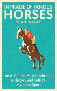 In Praise of Famous Horses | Sean Magee | Charlie Byrne's