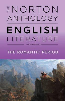 Edited by Stephen Greenblatt | Norton Anthology of English Literature Tenth Edition - The Romantic Period | 9780393603057 | Daunt Books
