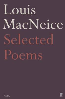Louis MacNiece | Louis MacNeice - Selected Poems | 9780571233816 | Daunt Books