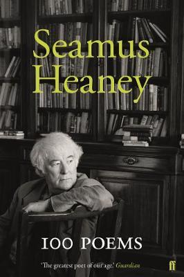 Seamus Heaney | 100 Poems | 9780571347155 | Daunt Books