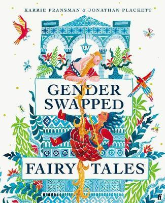 Karrie Fransman and Jonathan Placckett | Gender Swapped Fairy Tales | 9780571360185 | Daunt Books