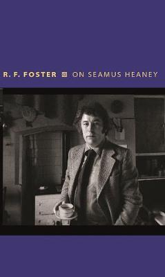 R.F. Foster | On Seamus Heaney | 9780691174372 | Daunt Books
