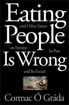 Cormac Ó Gráda | Eating People is Wrong | 9780691210315 | Daunt Books