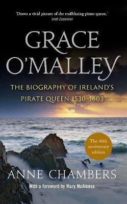 Grace O'malley – Ireland's Pirate Queen | Anne Chambers | Charlie Byrne's
