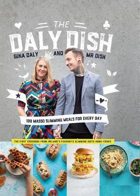 Gina Daly and Mr Dish | The Daly Dish | 9780717186495 | Daunt Books