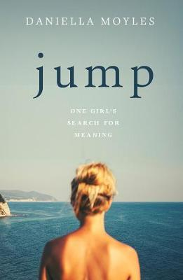 Daniella Moyles | Jump: One Girl's Search for Meaning | 9780717186723 | Daunt Books