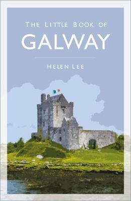 Helen Lee | The Little Book of Galway | 9780750994613 | Daunt Books