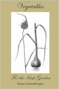 Klaus Laitenberger | Vegetables for the Irish Garden | 9780956506306 | Daunt Books