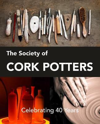 The Society of Cork Potters | Cork Potters - Celebrating 20 Years | 9780993317651 | Daunt Books
