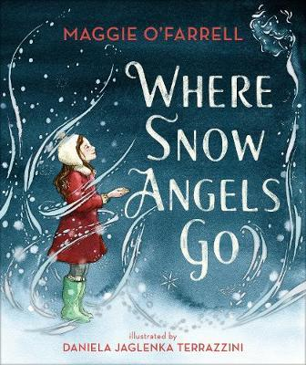 Maggie O'Farrell | Where Snow Angels Go | 9781406391992 | Daunt Books