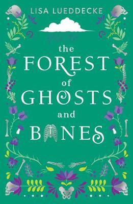 Lisa Lueddecke | The Forest of Ghosts and Bones | 9781407195544 | Daunt Books