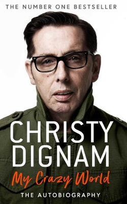 Christy Dignam | My Crazy World | 9781471184338 | Daunt Books
