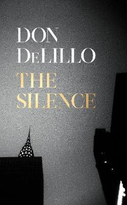 Don DeLillo | The Silence | 9781529057096 | Daunt Books