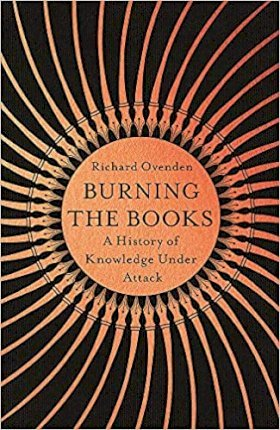 Burning The Books: Radio 4 Book of the Week: A History of Knowledge Under Attack | Richard Ovenden | Charlie Byrne's