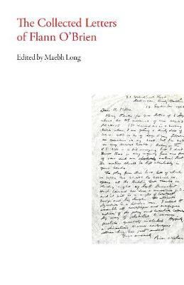 Edited by Maebh Long | The Collected Letters of Flann O'Brien | 9781628971835 | Daunt Books
