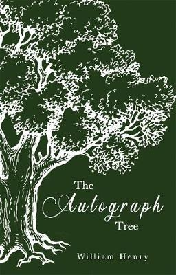 William Henry | The Autograph Tree | 9781781176399 | Daunt Books