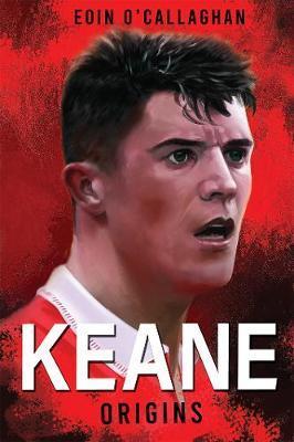 Keane – Origins | Eoin O'Callaghan | Charlie Byrne's