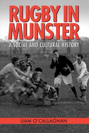 Rugby In Munster | Liam O'Callaghan | Charlie Byrne's