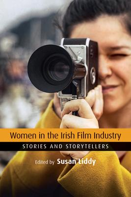 Women in the Irish Film Industry – Stories and Storytellers | Susan Liddy | Charlie Byrne's