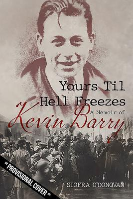 Síofra O'Donovan | Yours 'Til Hell Freezes - A Memoir of Kevin Barry | 9781782189268 | Daunt Books