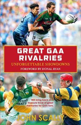 John Scally | Great GAA Rivalries | 9781785302923 | Daunt Books