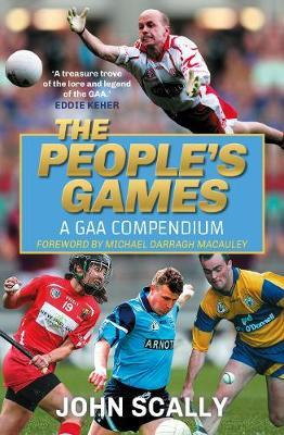 John Scally | The People's Games : A GAA Compendium | 9781785303234 | Daunt Books