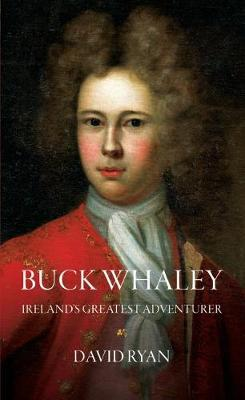 David Ryan | Buckwhaley - Ireland's Greatest Adventurer | 9781785372292 | Daunt Books