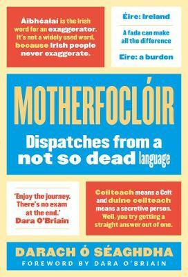 MotherfoclÓir – Dispatches From A Not So Dead Language | Darach Ó Séaghdha | Charlie Byrne's
