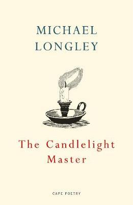 The Candlelight Master | Michael Longley | Charlie Byrne's
